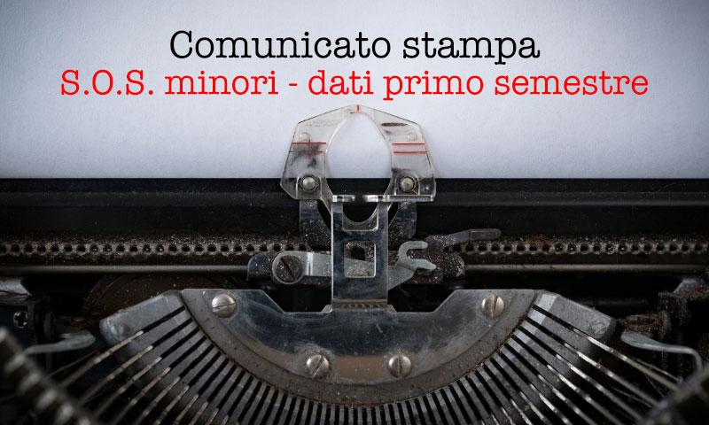 Comunicato Stampa – Emergenza Minori – dati primo semestre