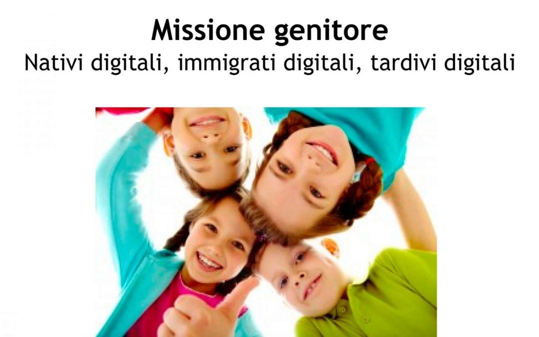 Missione Genitore – Nativi digitali, immigrati digitali, tardivi digitali